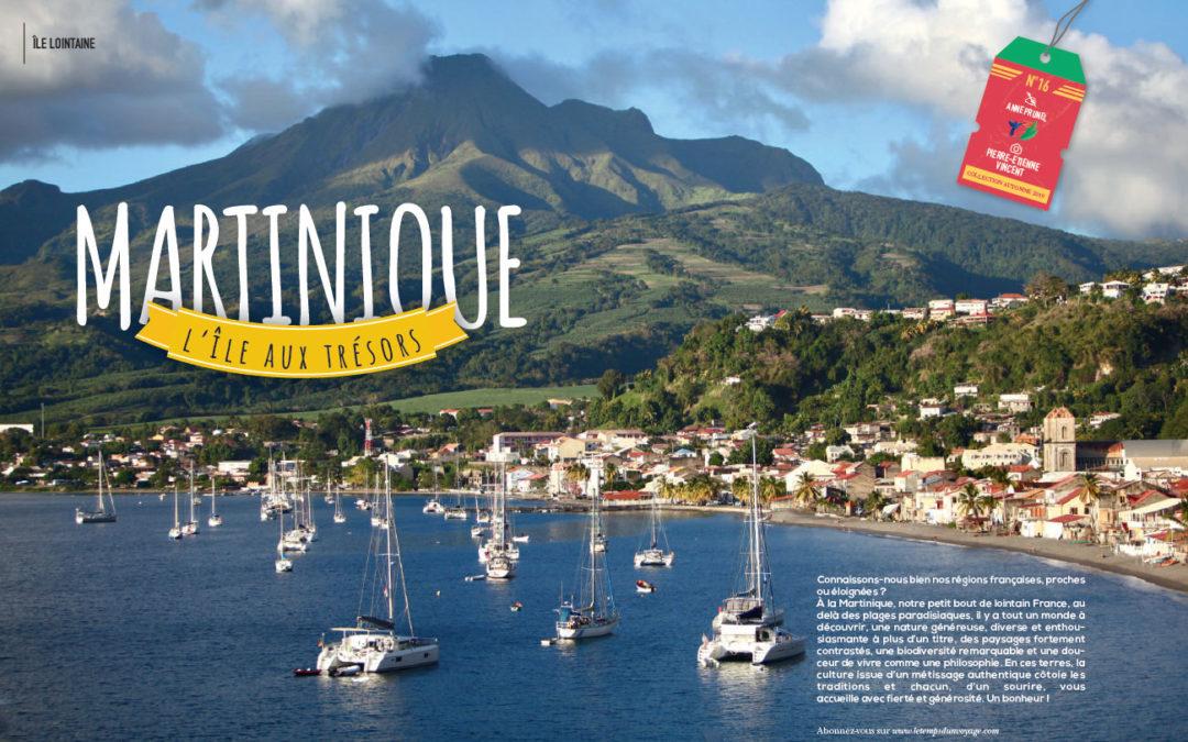 Un séjour en Martinique, par le magazine « Le temps d'un voyage »